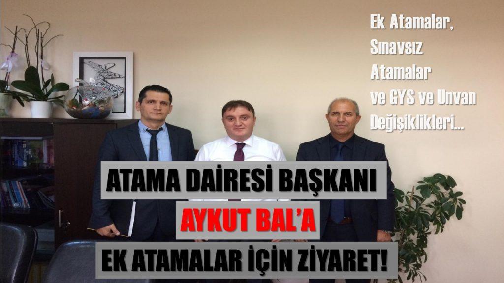 Atama Dairesi Başkanına Ek Atama ve Sınavlar Hakkında Ziyaret!