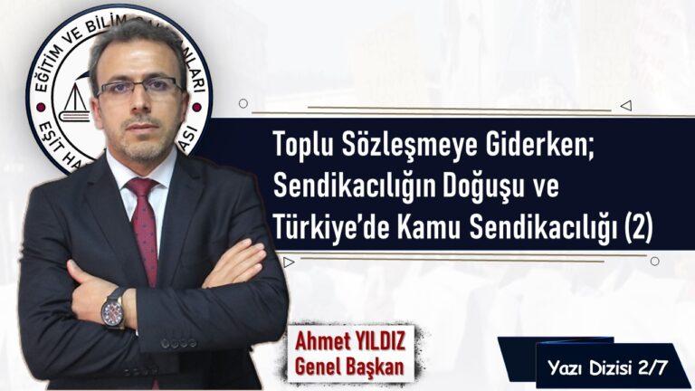 Toplu Sözleşmeye Giderken; Sendikacılığın Doğuşu ve Türkiye'de Kamu Sendikacılığı (2)