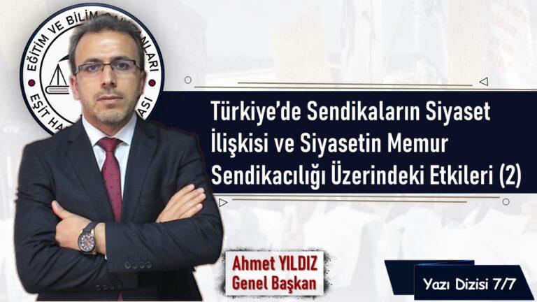 Türkiye'de Sendikaların Siyaset İlişkisi ve Siyasetin Memur Sendikacılığı Üzerindeki Etkileri (2)